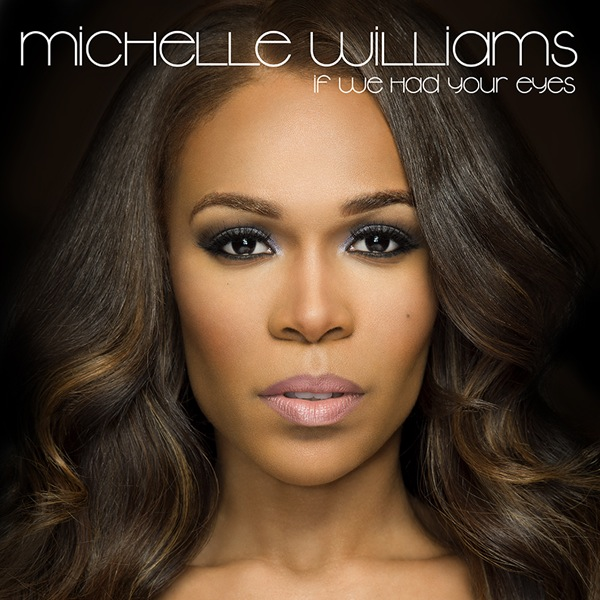 Michelle-Williams-If-We-Had-Your-Eyes-MP3-Preview-