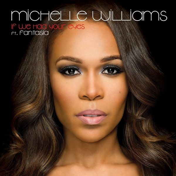 Michelle-Williams-feat.-Fantasia-If-We-Had-Your-Eyes-Remix