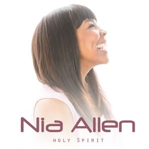 """Worship Recording Artist Nia Allen Releases New Single """"Holy Spirit"""" Available on All Digital Outlets Now!"""